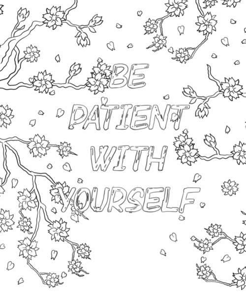 Be Patient With Yourself...